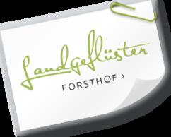 Landgeflüster Forsthof